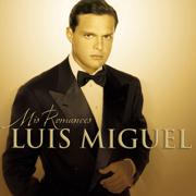Mis Romances - Luis Miguel - Luis Miguel