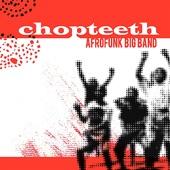 Chopteeth Afrofunk Big Band - Wili Nineh