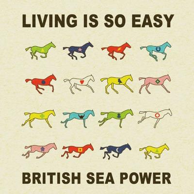 Living Is So Easy - Single - British Sea Power