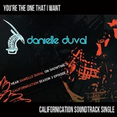Danielle Duval - You're the One That I Want (Californitcation Soundtrack)
