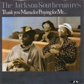 The Jackson Southernaires - I'm Glad God Made Me