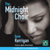 The Midnight Choir (Unabridged) [Unabridged Fiction] - Gene Kerrigan