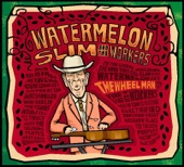 Watermelon Slim - Got Love If You Want It