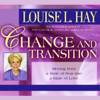 Louise L. Hay - Change and Transition artwork