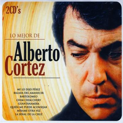 Lo mejor de Alberto Cortez (The Best of Alberto Cortez) - Alberto Cortez