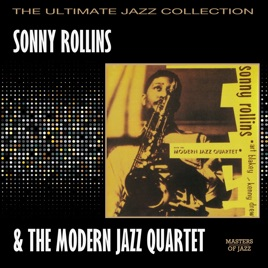 Sonny Rollins With the Modern Jazz Quartet by Sonny Rollins & The Modern  Jazz Quartet