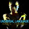 Universal Language (Around the World)