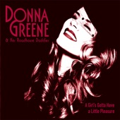 Donna Greene - A Girl's Gotta Have a Little Pleasure