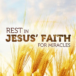 Rest in Jesus' Faith for Miracles by Joseph Prince on iTunes