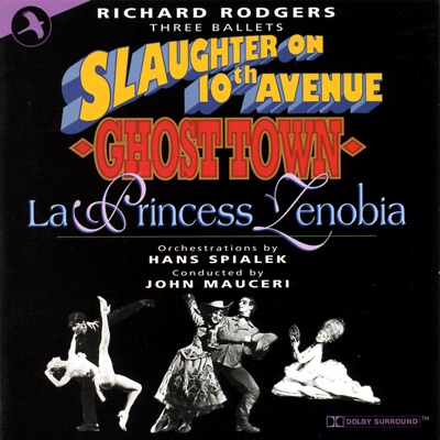 Three Ballets By Richard Rodgers (Slaughter On 10th Avenue, Ghost Town, la Princess Zenobia) - Richard Rodgers