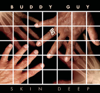 Skin Deep (Deluxe Version) - Buddy Guy