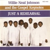 Willie Neal Johnson & The Gospel Keynotes - Just A Rehersal