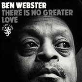 Ben Webster - There Is No Greater Love