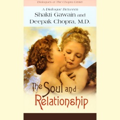The Soul and Relationship (Unabridged)