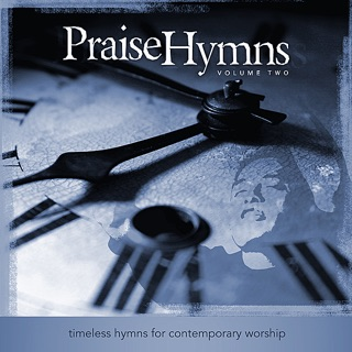 PraiseHymns: Timeless Hymns for Contemporary Worship (Vol  1