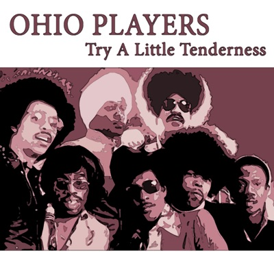 Try a Little Tenderness - Ohio Players
