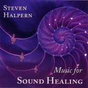 Music for Sound Healing - Steven Halpern - Steven Halpern