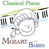 Classical Piano - Mozart for Babies