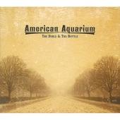 American Aquarium - Tellin a Lie