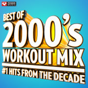 Best of 2000's Workout Mix #1 Hits From the Decade (60 Min Non-Stop Workout Mix) [135 BPM] - Power Music Workout - Power Music Workout