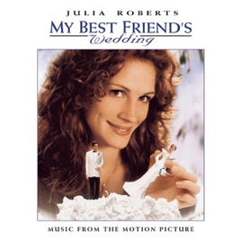My Best Friend S Wedding Music From The Motion Picture