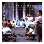 Active Child - Hanging On