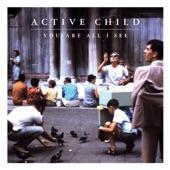 Active Child - Johnny Belinda