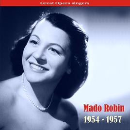 ‎Great Voices of Opera: Mado Robin, Recordings 1954-1957 by Mado Robin