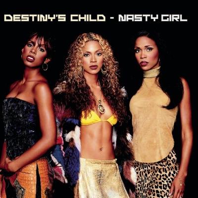 Nasty Girl - Single - Destiny's Child