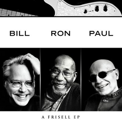 Bill, Ron, Paul - A Frisell - EP - Bill Frisell