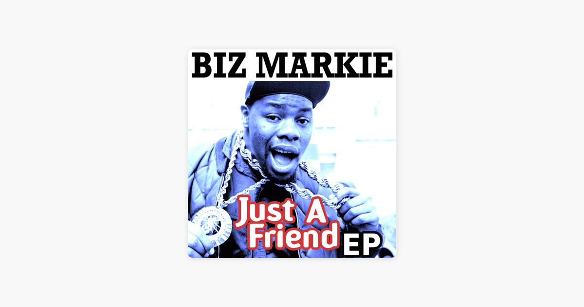 Just A Friend Ep By Biz Markie On Apple Music