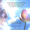 Gurucharan Singh Khalsa & Gurusangat Singh - The Miracle Mantra of Guru Ram Das artwork
