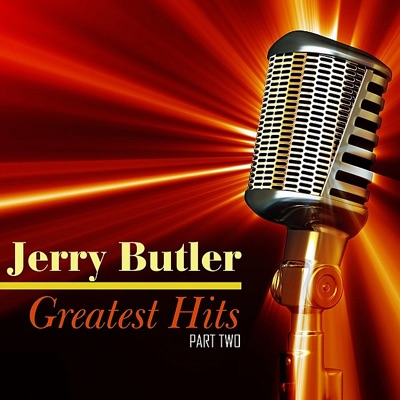 Greatest Hits, Part Two - Jerry Butler