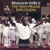 Benjamin Dube & Praise Explosion - Bow Down and Worship Him artwork