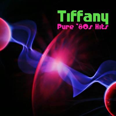 Pure '80s Hits: Tiffany (Re-Recorded Versions) - EP - Tiffany