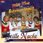 Stille Nacht - Willi Kröll & Die Zillertaler Gipfelstürmer - Willi Kröll & Die Zillertaler Gipfelstürmer