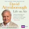 David Attenborough - David Attenborough - Life on Air: Memoirs of a Broadcaster (Unabridged) portada
