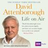 David Attenborough - Life on Air: Memoirs of a Broadcaster (Unabridged) - David Attenborough