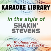 In the Style of Shakin' Stevens (Karaoke - Professional Performance Tracks)
