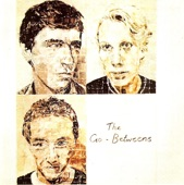 The Go-Betweens - Your Turn, My Turn