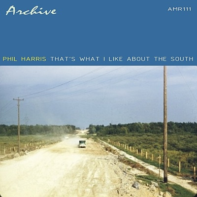 That's What I Like About The South - Phil Harris