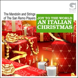 Italian Christmas Music.Joy To The World An Italian Christmas By The Mandolin And Strings Of The San Remo Players