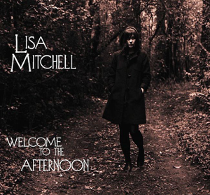 Lisa Mitchell - Welcome to the Afternoon - EP