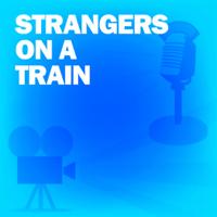 Lux Radio Theatre - Strangers on a Train: Classic Movies on the Radio artwork