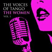 The Voices of Tango - The Women, Vol 1 (feat. Lidia Borda, Liliana Barrios, Lágrima Ríos & Rita Cortese)
