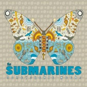 The Submarines - You, Me and the Bourgeoisie