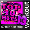 Top 40 Hits Remixed, Vol. 13 (60 Min Non-Stop Workout Mix) [128 BPM] - Power Music Workout