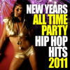 New Years All Time Hip Hop Hits 2011 - Various Artists