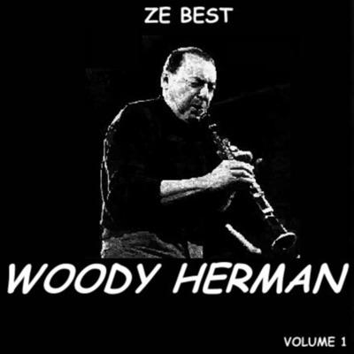 Ze Best, Vol. 1 - Woody Herman