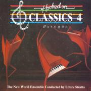 Hooked On Classics 4: Baroque - Ettore Stratta & The New World Ensemble - Ettore Stratta & The New World Ensemble
